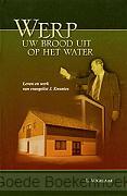 WERP UW BROOD UIT OP HET WATER