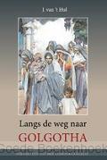 LANGS DE WEG NAAR GOLGOTHA