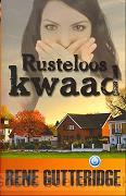 RUSTELOOS KWAAD