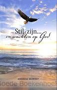 STIL ZIJN... EN WACHTEN OP GOD