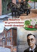 MAARTEN DE GROENTEBOER WORDT DOMINEE