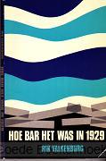 HOE BAR HET WAS IN 1929 / DRUK 1